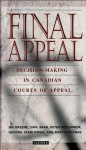 Final Appeal: Decision-Making in Canadian Courts of Appeal - Ian Greene, Peter McCormick, Carl Baar