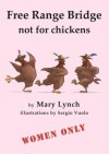 Free Range Bridge - not for chickens - Mary Lynch
