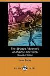 The Strange Adventure of James Shervinton (Illustrated Edition) (Dodo Press) - Louis Becke