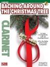 Baching Around the Christmas Tree: Clarinet [With CD] - Donald Sosin, Hal Leonard Publishing Company
