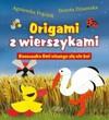 Origami z wierszykami. Kaczuszka OMI niczego się nie boi - Agnieszka Frączek, Dorota Dziamska