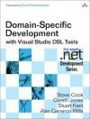 Domain-Specific Development with Visual Studio DSL Tools - Steve Cook, Gareth Jones, Stuart Kent