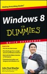 Windows 8 For Dummies Quick Reference (For Dummies: Quick Reference (Computers)) - John Paul Mueller