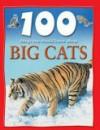 100 facts Big Cats - Camilla De la Bédoyère