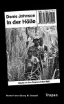 In der Hölle: Blicke in den Abgrund der Welt - Denis Johnson, Georg M Oswald, Bettina Abarbanell