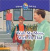 With My Mom, With My Dad: A Book About Divorce - Maribeth Boelts