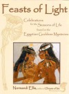 Feasts of Light: Celebrations for the Seasons of Life based on the Egyptian Goddess Mysteries - Normandi Ellis