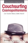 Couchsurfing Cosmopolitanisms: Can Tourism Make a Better World? - David Picard