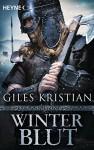 Winterblut - Sigurd Band 2: Roman - Giles Kristian, Wolfgang Thon