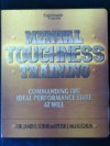 Mental Toughness Training: Commanding The Ideal Performance At Will - James Loehr, Peter McLaughlin, Loehr James