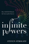 Infinite Powers: How Calculus Reveals the Secrets of the Universe - Steven Strogatz