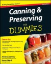 Canning and Preserving For Dummies - Amelia Jeanroy, Karen Ward