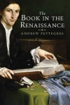 The Book in the Renaissance - Andrew Pettegree