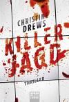 Killerjagd: Thriller (Allgemeine Reihe. Bastei Lübbe Taschenbücher) - Christine Drews