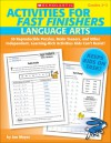 Activities for Fast Finishers: Language Arts: 55 Reproducible Puzzles, Brain Teasers, and Other Independent, Learning-Rich Activities Kids Can't Resist! - Jan Meyer