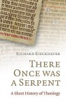 There Once was a Serpent: A History of Theology in Limericks - Richard Kieckhefer
