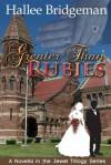 Greater Than Rubies (The Jewel Trilogy, #1.5) - Hallee Bridgeman
