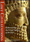 Lost Civilizations: Rediscovering the Great Cultures of the Past - Fabio Bourbon