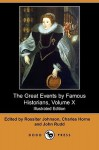 The Great Events by Famous Historians, Volume X (Illustrated Edition) (Dodo Press) - Rossiter Johnson, Charles F. Horne, John Rudd