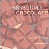 Essentials Chocolate: Exploit the Versatility, Aroma, and Taste - Jane Donovan