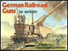 German Railroad Guns in Action - Armor No. 15 - Joachim Engelmann