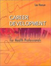 Career Development for Health Professionals - W.B. Saunders