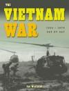 The Vietnam War: 1964-1975 - Ian Westwell