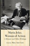 Maria Jolas, Woman of Action: A Memoir and Other Writings - Maria Jolas