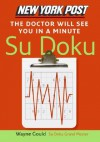New York Post The Doctor Will See You in a Minute Sudoku: The Official Utterly Addictive Number-Placing Puzzle - Wayne Gould