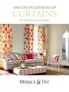 Encyclopedia of Curtains: All You'll Ever Need to Know about Making Curtains - Catherine Merrick, Rebecca Day