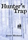 Hunter's Trap - Anne Michaud