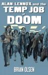 Alan Lennox and the Temp Job of Doom (The Future Next Door, #1) - Brian Olsen
