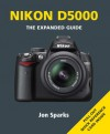 Nikon D5000: Series: The Expanded Guide Series - Jon Sparks