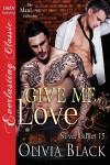 Give Me Love - Olivia Black