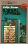 Il sistema Dayworld - Philip José Farmer, Sandro Sandrelli, Giampaolo Cossato