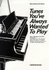 Tunes You've Always Wanted to Play: Piano - Carol Barratt