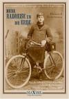 Meine Radreise Um Die Erde Vom 2. Mai 1895 Bis 16. August 1897 - Heinrich Horstmann, Hans-Erhard Lessing