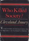 Who Killed Society? - Cleveland Amory