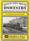 Branch Lines Around Oswestry: Gobowen, Tanat Valley, Llanfyllin and Welshpool - Vic Mitchell