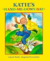 Katie's Hand-Me-Down Day - Laurie Wark, Eugenie Fernandes