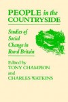 People in the Countryside: Studies of Social Change in Rural Britian - Tony Champion