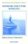 Offshore Structure Modeling (Advanced Series On Ocean Engineering ; V. 9) - Subrata K. Chakrabarti