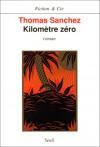Kilomètre Zéro - Thomas Sanchez