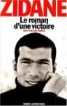 Le roman d'une victoire - Zinédine Zidane, Dan Franck