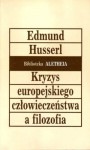 Kryzys europejskiego człowieczeństwa a filozofia - Edmund Husserl