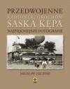 Przedwojenne Kamionek, Grochów, Saska Kępa. Najpiękniejsze fotografie - Jarosław Zieliński