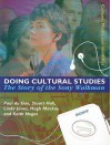 Doing Cultural Studies: The Story of the Sony Walkman (Culture, Media and Identities series) - Paul du Gay, Stuart Hall