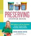 The Put 'em Up! Food Preservation Companion: Answer Your Questions, Solve Your Problems, Perfect Your Technique - Sherri Brooks Vinton