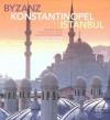 Byzanz-Konstantinopel-Istanbul - Rustem Aslan, Frank Schweizer, Rustem Aslan