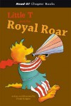 Little T And the Royal Roar (Read-It! Chapter Books) (Read-It! Chapter Books) - Frank Rodgers